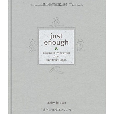Just Enough: Lessons in Living Green from Traditional Japan (9784770030740)