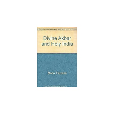 Divine Akbar and Holy India, New Book (9788175510883)