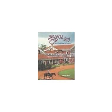 Resorts of the Raj: Hill stations of India, New Book (9788185822419)