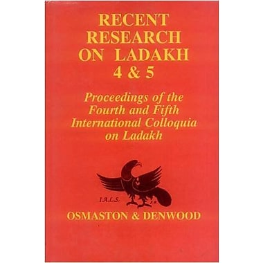 Recent Research on Ladakh 4 & 5: Proceedings of the fourth and fifth International Colloquia on Ladakh, Used (9788120814042)