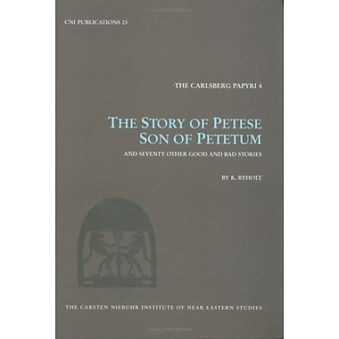 The Story of Petese Son of Petetum and Prophet of Atum at Heliopolis, and 35 other Stories(Carsten Nie, New Book (9788772895277)