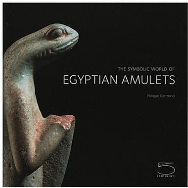 The Symbolic World of Egyptian Amulets, Used Book (9788874392445)