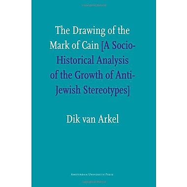 The Drawing of the Mark of Cain: A Social-Historical Analysis of the Growth of Anti-Jewish Stereotypes, Used Book(9789089640413)