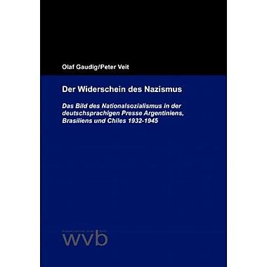 Der Widerschein des Nazismus: Das Bild des Nationalsozialismus in der deutschsprachigen Presse Argenti, New Book (9783932089015)