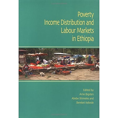 Poverty, Income Distribution and Labour Markets in Ethiopia, New Book (9789171065261)