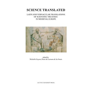 Science Translated: Latin and Vernacular Translations of Scientific Treatises in Medieval Europe(Medi (9789058676719)