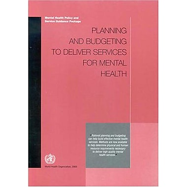 Planning and Budgeting to Deliver Services for Mental Health(Mental Health Policy and Service Guidanc (9789241545969)