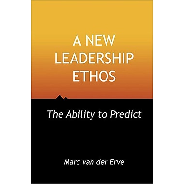 A NEW LEADERSHIP ETHOS - The Ability to Predict, Used Book (9789081142120)