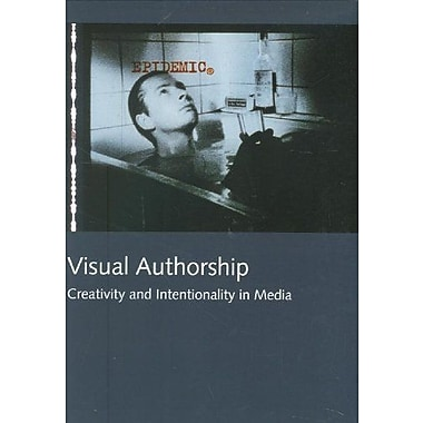 Visual Authorship: Creativity and Intentionality in Media(Northern Lights - Film and Media Studies Ye, Used Book (9788763501286)