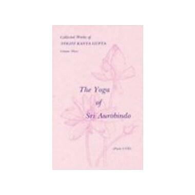 Collected Works: v. 3: The Yoga of Sri Aurobindo (9788170584711)