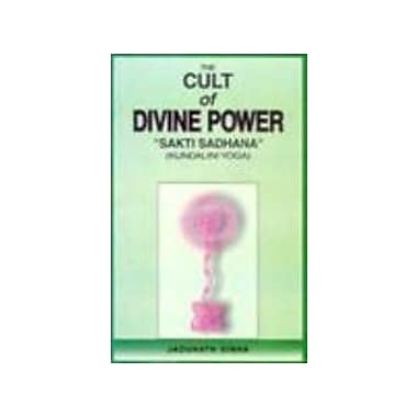 The Cult of Divine Power: Sakti-Sadhana (Kundaliniyoga), New Book (9788176240710)