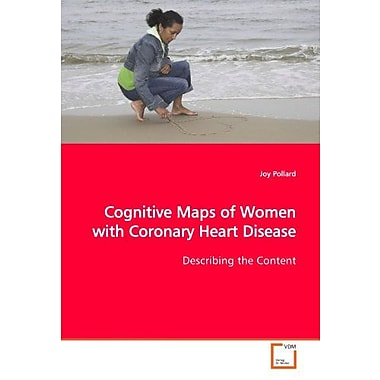 Cognitive Maps of Women with Coronary Heart Disease: Describing the Content, New Book (9783836469968)