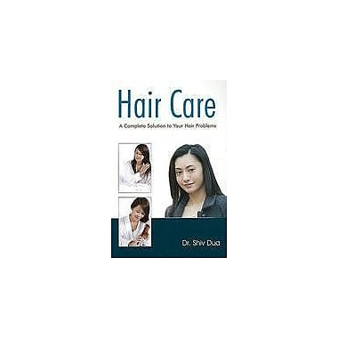 Hair Care: A Complete Solution to Your Hair Problems, Used Book (9788131903827)