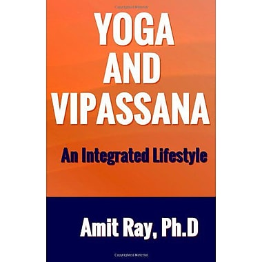 Yoga and Vipassana : An Integrated Lifestyle, New Book (9788191026924)