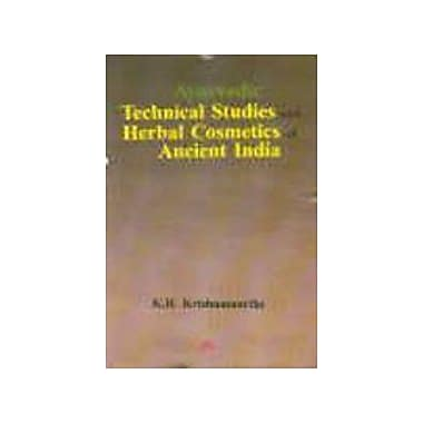 Ayurvedic Technical Studies and Herbal Cosmetics of Ancient India, New Book (9788176461771)