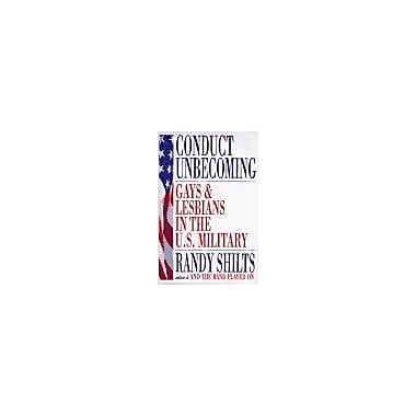 Conduct Unbecoming: Gays and Lesbians in the US Military, New Book (9785551973522)