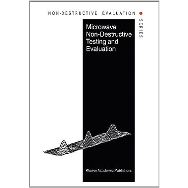 Microwave Non-Destructive Testing and Evaluation Principles (Non-Destructive Evaluation Series) (9789048140152)