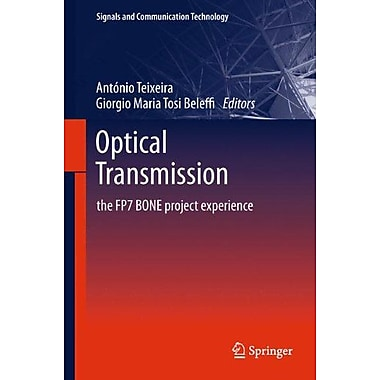 Optical Transmission: The FP7 BONE Project Experience (Signals and Communication Technology), Used Book (9789400717664)