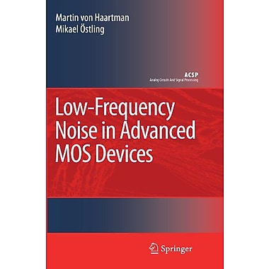 Low-Frequency Noise in Advanced MOS Devices (Analog Circuits and Signal Processing), New Book (9789048174720)