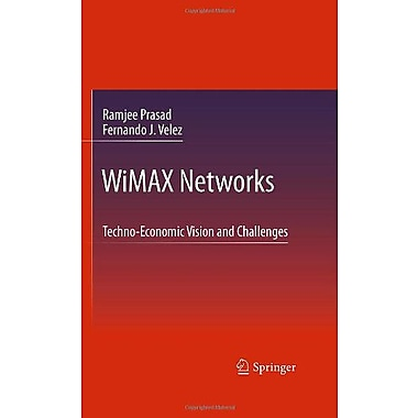 WiMAX Networks: Techno-Economic Vision and Challenges (9789048187515)