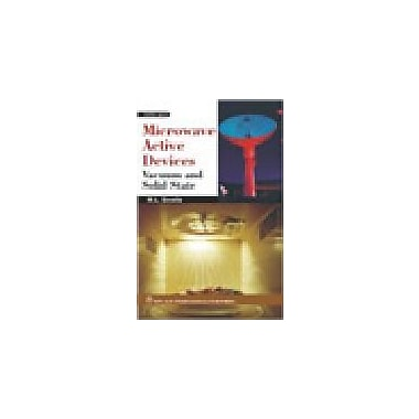 Microwave Active Devices: Vacuum and Solid State, New Book (9788122414479)