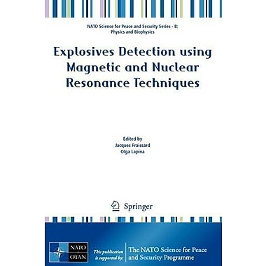 Explosives Detection using Magnetic and Nuclear Resonance Techniques(NATO Science for Peace and Secur, Used Book (9789048130603)