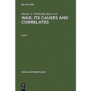 War, its Causes and Correlates (World Anthropology) (9780202011493)