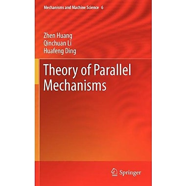 Theory of Parallel Mechanisms (Mechanisms and Machine Science), Used Book (9789400742000)