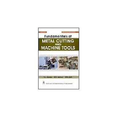 Fundamentals of Metal Cutting and Machine Tools, New Book (9788122414677)