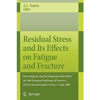 Residual Stress and Its Effects on Fatigue and Fracture: Proceedings of a Special Symposium held with, Used Book (9789048173426)