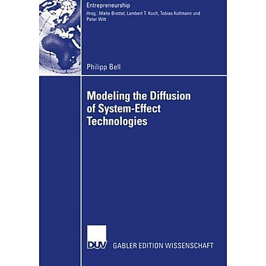 Modeling the Diffusion of System-Effect Technologies (Entrepreneurship) (9783835003484)