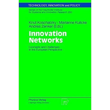 Innovation Networks: Concepts and Challenges in the European Perspective(Technology, Innovation and Po, New Book (9783790813821)
