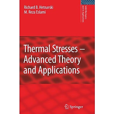 Thermal Stresses -- Advanced Theory and Applications (Solid Mechanics and Its Applications), New Book (9789048180981)