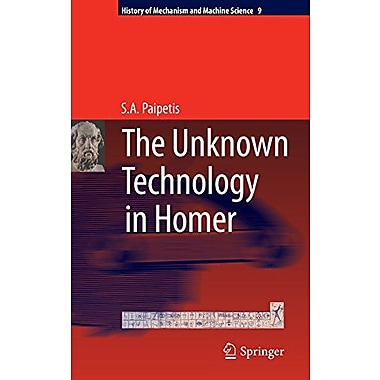 The Unknown Technology in Homer (History of Mechanism and Machine Science), New Book (9789048125135)