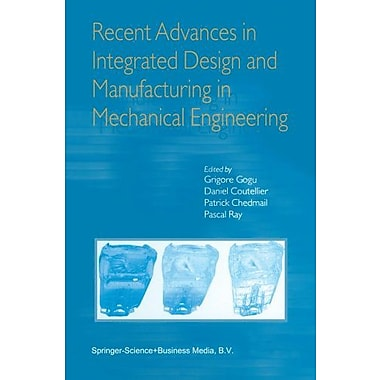 Recent Advances in Integrated Design and Manufacturing in Mechanical Engineering, New Book (9789048162369)