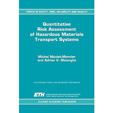 Quantitative Risk Assessment of Hazardous Materials Transport Systems: Rail, Road, Pipelines and Ship, Used Book (9789048146666)