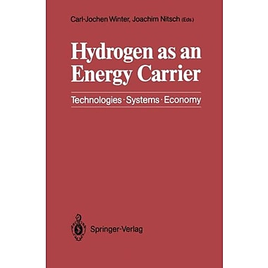 Hydrogen as an Energy Carrier: Technologies, Systems, Economy, New Book (9783642648724)