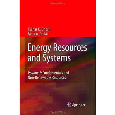 Energy Resources and Systems: Volume 1: Fundamentals and Non-Renewable Resources, Used Book (9789048184941)
