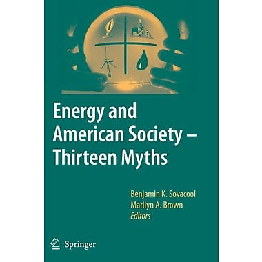 Energy and American Society - Thirteen Myths, New Book (9789048173952)