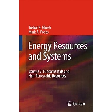 Energy Resources and Systems: Volume 1: Fundamentals and Non-Renewable Resources, Used Book (9789048123827)
