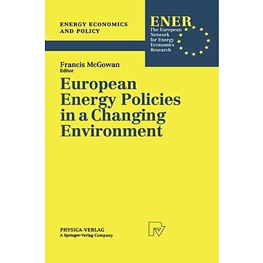 European Energy Policies in a Changing Environment (Energy Economics and Policy) (Volume 1), New Book (9783790809510)