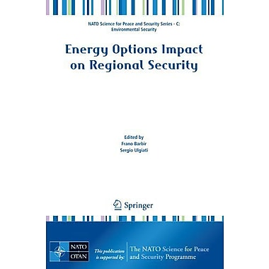 Energy Options Impact on Regional Security(NATO Science for Peace and Security Series C: Environmenta (9789048195671)