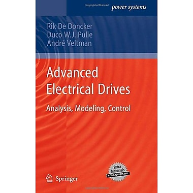 Advanced Electrical Drives: Analysis, Modeling, Control (Power Systems), New Book (9789400701793)