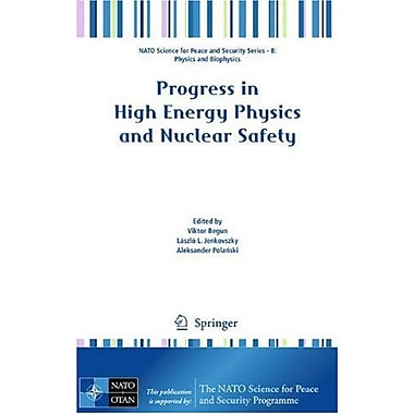 Progress in High Energy Physics and Nuclear Safety(NATO Science for Peace and Security Series B: Phys, Used Book (9789048122851)