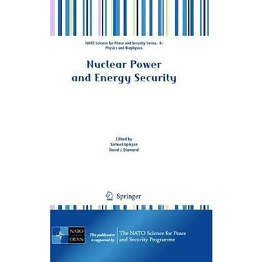 Nuclear Power and Energy Security (NATO Science for Peace and Security Series B: Physics and Biophysics),(9789048135028)