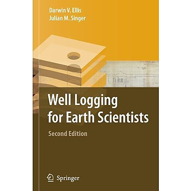 Well Logging for Earth Scientists, New Book (9789048169474)