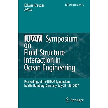 IUTAM Symposium on Fluid-Structure Interaction in Ocean Engineering: Proceedings of the IUTAM Symposi, Used Book (9789048179381)