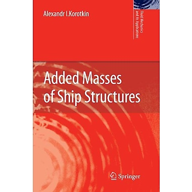 Added Masses of Ship Structures (Fluid Mechanics and Its Applications), New Book (9789048181261)