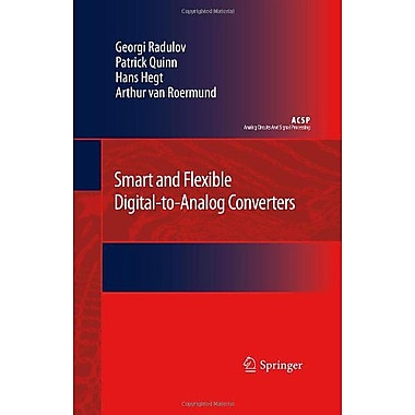 Smart and Flexible Digital-to-Analog Converters (Analog Circuits and Signal Processing) (9789400703469)