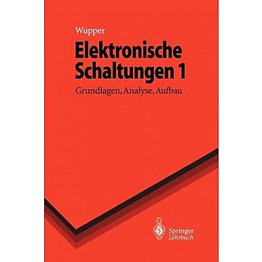 Elektronische Schaltungen 1: Grundlagen, Analyse, Aufbau (Springer-Lehrbuch) (German Edition) (9783642648410)